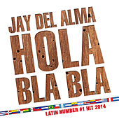 Play & Download Hola, Bla Bla by Jay Del Alma | Napster