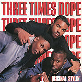 Original Stylin' by Three Times Dope
