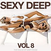 Sexy Deep, Vol. 8 (The Sound of Deep House) by Various Artists