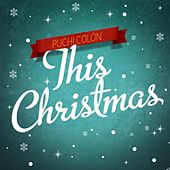 Play & Download This Christmas by Puchi Colon | Napster