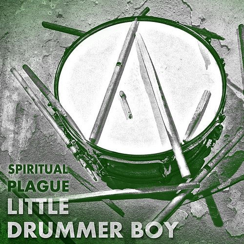Play & Download Little Drummer Boy by Spiritual Plague | Napster
