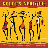 Play & Download Golden Afrique, Vol. 1: Highlights of African Pop Music 1971-1983 by Various Artists | Napster
