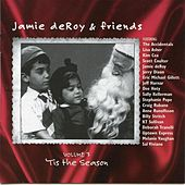 Play & Download Jamie deRoy & Friends, Vol. 3: 'Tis the Season by Various Artists | Napster