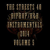 40 Hip Hop/R&B Instrumentals 2014, Vol. 5 by The Streets