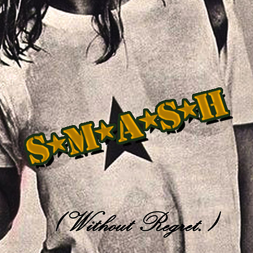 Play & Download (Without Regret) by S*M*A*S*H | Napster