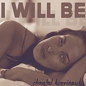 Play & Download I Will Be by Chantal Kreviazuk | Napster