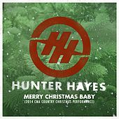 Play & Download Merry Christmas Baby (21014 CMA Country Christmas Performance) by Hunter Hayes | Napster