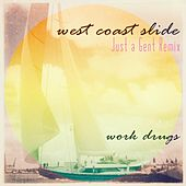 Play & Download West Coast Slide (Just a Gent Remix) by Work Drugs | Napster