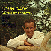 Play & Download A Little Bit Of Heaven by John Gary | Napster