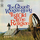Play & Download That Old Time Religion by Chuck Wagon Gang | Napster