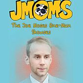 JMOMS: The Joe Moses One-Man Showses by Joe Moses