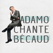 Play & Download Adamo chante Becaud by Salvatore Adamo | Napster