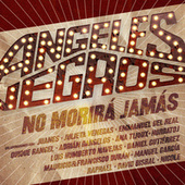 Angeles Negros No Morirá Jamás by Los Angeles Negros