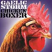 Play & Download Chicken Boxer by Gaelic Storm | Napster