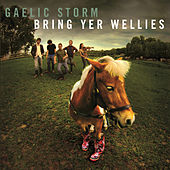 Play & Download Bring Yer Wellies by Gaelic Storm | Napster