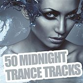 Play & Download 50 Midnight Trance Tracks by Various Artists | Napster