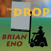 Play & Download The Drop by Brian Eno | Napster