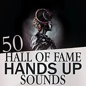 50 Hall of Fame Hands Up Sounds by Various Artists