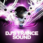 DJ's Trance Sound by Various Artists