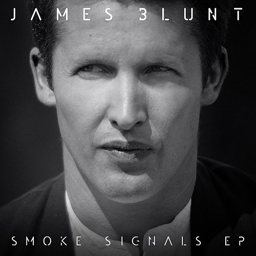 Play & Download Smoke Signals EP by James Blunt | Napster