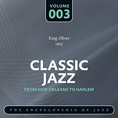 Classic Jazz- The World's Greatest Jazz Collection - From New Orleans to Harlem, Vol. 3 von King Oliver's Creole Jazz Band