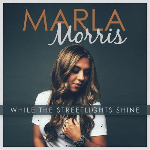 While the Streetlights Shine- EP by Marla Morris
