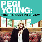 Play & Download Pegi Young: The Rhapsody Interview by Pegi Young | Napster