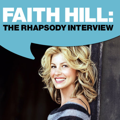 Faith Hill: The Rhapsody Interview by Faith Hill
