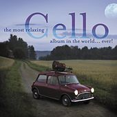 The Most Relaxing Cello Album by Various Artists