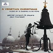 Gabrieli / De Rore: A Venetian Christmas by Various Artists