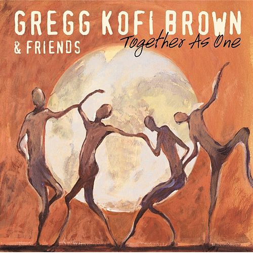Play & Download Together  As One by Gregg Kofi Brown | Napster