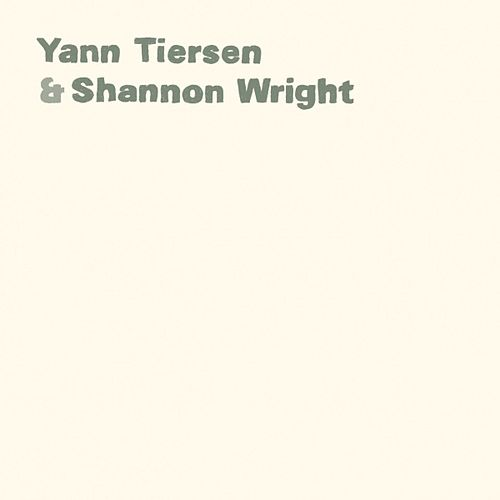 Yann Tiersen & Shannon Wright by Shannon Wright