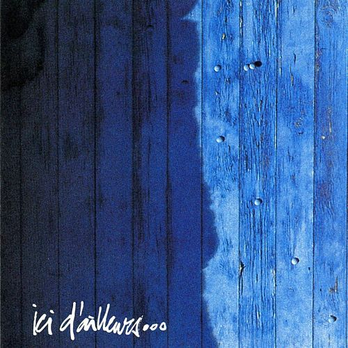 Ici D'ailleurs by Various Artists