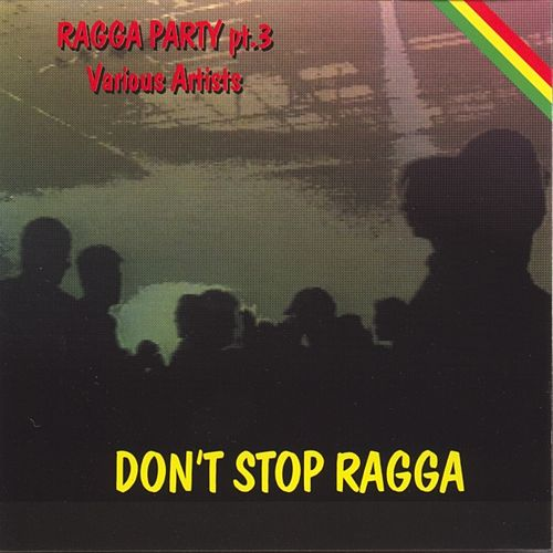 Play & Download Dont Stop Ragga (ragga Party Pt.3) by Various Artists | Napster