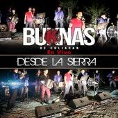 Buknas De Culiacan En Vivo Desde La Sierra by Los Buknas De Culiacan