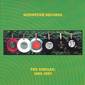 Play & Download Squirtgun Records: The Singles 1995-1997 by Various Artists | Napster