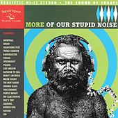 Play & Download More Of Our Stupid Noise by Various Artists | Napster