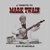 Play & Download A Tribute to Mark Twain by Ron Stanfield | Napster