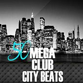 Play & Download 50 Mega Club City Beats by Various Artists | Napster