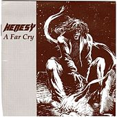 A Far Cry by Heresy