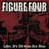 Play & Download When It's All Said and Done by FIGURE FOUR | Napster