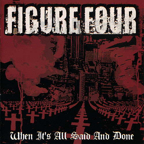 When It's All Said and Done by FIGURE FOUR
