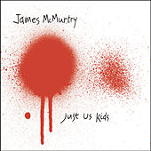 Just Us Kids by James McMurtry