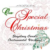 Our Special Christmas: Singalong Carols (Instrumental Versions) by 101 Strings Orchestra