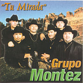 Play & Download Tu Mirada by Grupo Montez de Durango 2 | Napster