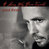 A Long Way from Tupelo by Paul Thorn