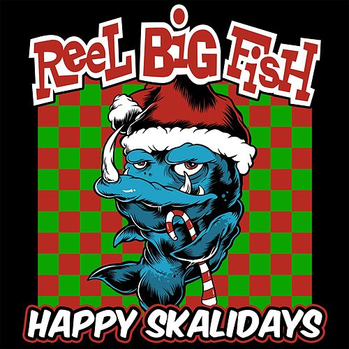 Happy Skalidays von Reel Big Fish