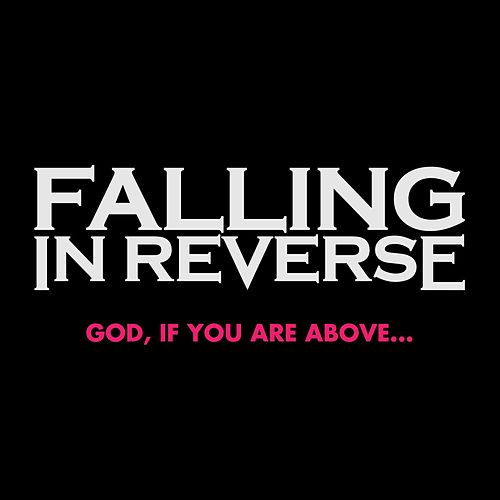 God, If You Are Above... by Falling In Reverse