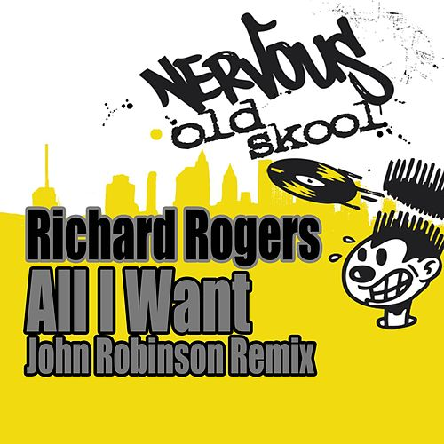 All I Want (John Robinson Remix) by Richard Rogers