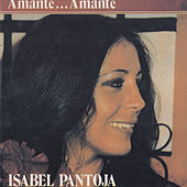 Play & Download Amante...Amante by Isabel Pantoja | Napster